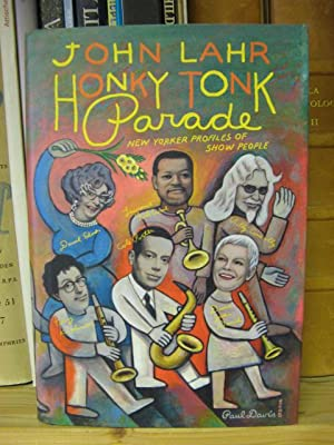 Honky Tonk Parade: New Yorker Profiles of Show People: Lahr, John
