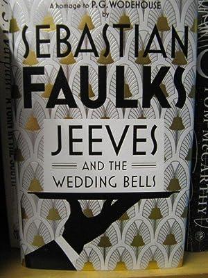 Jeeves and the Wedding Bells: Faulks, Sebastian