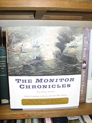 The Monitor Chronicles: One Sailor's Account: Today's Campaign to Recover the Civil War ...