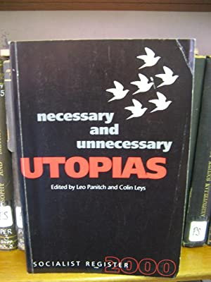 Necessary and Unnecessary Utopias: Socialist Register 2000: Panitch, Leo; Leys, Colin (eds.)
