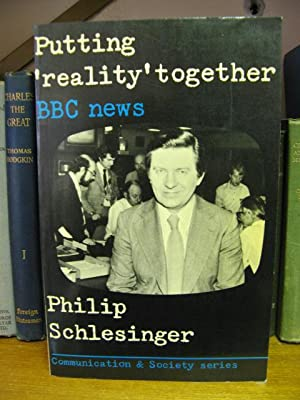 Putting 'Reality' Together: BBC News: Schlesinger, Philip