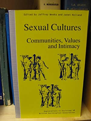 Sexual Cultures: Communities, Values and Intimacy (Explorations in Sociology): Holland, Janet; ...