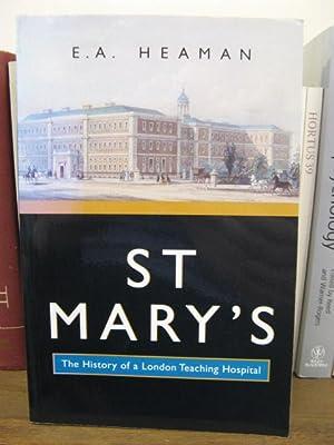 St. Mary's: The History of a London Teaching Hospital: Heaman, E. A.