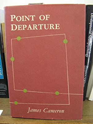 Point of Departure: Experiment in Autobiography: Cameron, James