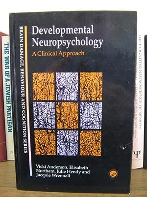 Developmental Neuropsychology: A Clinical Approach: Anderson, Vicki; Northam, Elisabeth; Hendy, ...