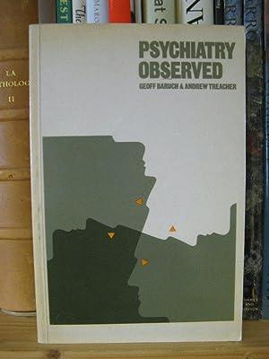 Psychiatry Observed: Baruch, Geoff; Treacher, Andrew