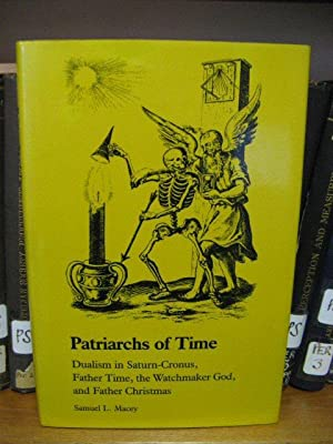 Patriarchs of Time: Dualism in Saturn-Cronus, Father Time, the Watchmaker God, and Father Christmas...