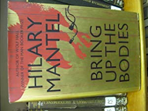 Bring Up the Bodies: Mantel, Hilary