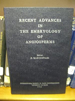 Recent Advances in the Embryology of Angiosperms: Maheshwari, P. (ed.)