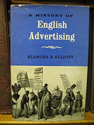 A History of English Advertising: Elliott, Blanche B.