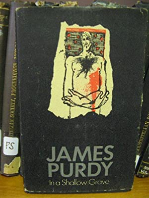In a Shallow Grave: Purdy, James
