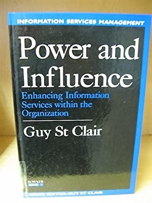 Power and Influence: Enhancing Information Services Within the Organization: St Clair, Guy