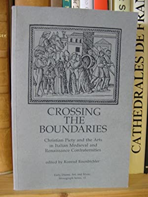 Crossing the Boundaries: Christian Piety and the Arts in Italian Medieval and Renaissance ...