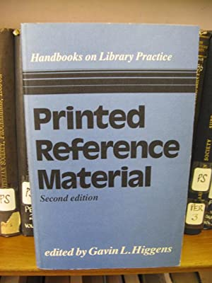 Handbooks on Library Practice: Printed Reference Material: Higgens, Gavin L. (ed.)