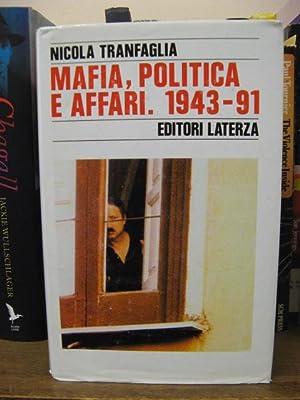 Mafia, Politica e Affari Nell'Italia Repubblicana 1943-1991: Tranfaglia, Nicola