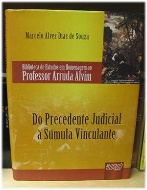 Do Precedente Judicial a Sumula Vinculante (Biblioteca: de Souza, Marcelo