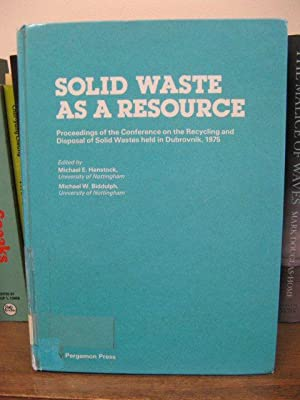Solid Waste as a Resource, Proceedings of the Conference on the Recycling and Disposal Solid Wast...