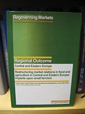 Restructuring Market Relations in Food and Agriculture of Central and Eastern Europe: Impacts Upo...
