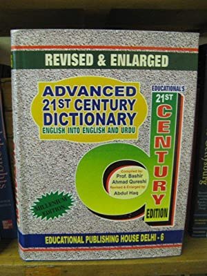 Advanced 21st Century Dictionary: English Into English: Qureshi, Prof. Bashir