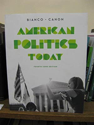 American Politics Today: Bianco, William T.;