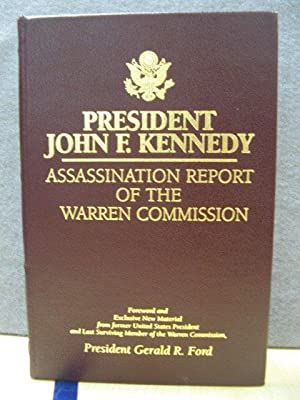 President John F. Kennedy: Assassination Report of: Ford, Gerald R.
