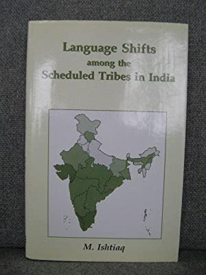 Language Shifts Among the Scheduled Tribes in: Ishtiaq, M.