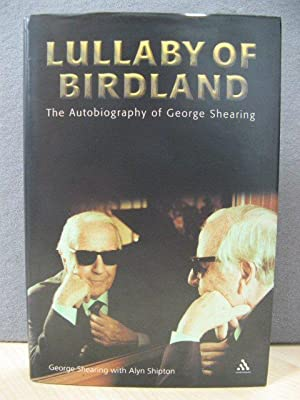 Lullaby of Birdland: The Autobiography of George Shearing