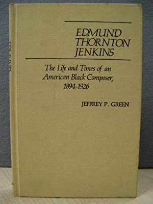 Edmund Thornton Jenkins: The Life and Times: Green, Jeffrey P.