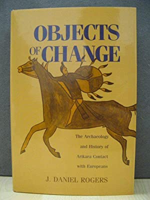 Objects of Change: The Archaeology and History of Arikara Contact with Europeans