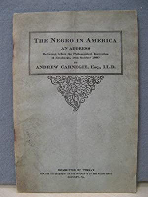 The Negro in America: An Address: Delivered Before the Philosophical Institution of Edinburgh, 16th...