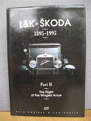 L&K- Skoda 1895-1995: Part II: The Flight: Kozisek, Petr; Kralik,