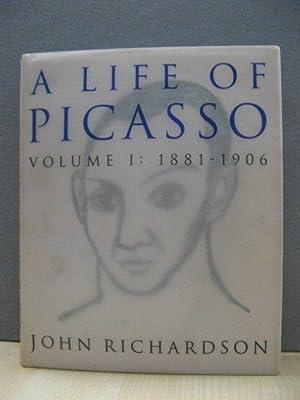 A Life of Picasso, Volume I: 1881: Richardson, John