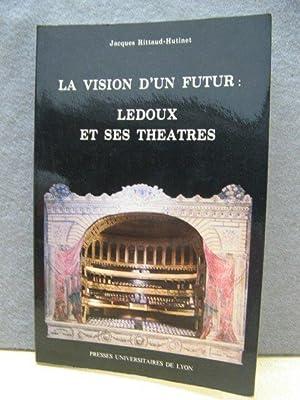 La Vision d'Un Futur Ledoux et Ses: Rittaud-Hutinet, Jacques