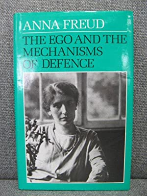 The Ego and the Mechanisms of Defence: Freud, Anna