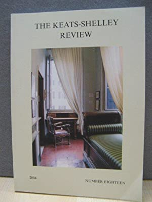 The Keats-Shelley Review Number Eighteen: Graham-Campbell, Angus (ed.)