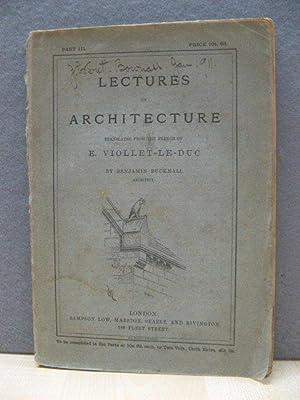 Lectures on Architecture, Part III.: Viollet-le-Duc, E.