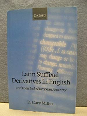 Latin Suffixal Derivatives in English and Their: Miller, D. Gary