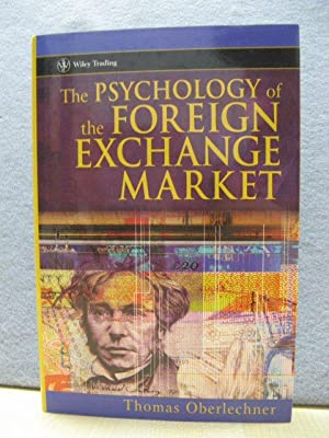 The Psychology of the Foreign Exchange Market: Oberlechner, Thomas