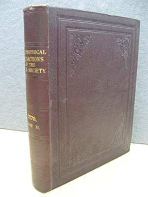 Philosophical Transactions of the Royal Society of London: 1878: Vol. 169. - Part II.