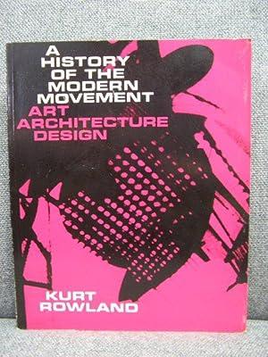 A History of the Modern Movement: Art,: Rowland, Kurt