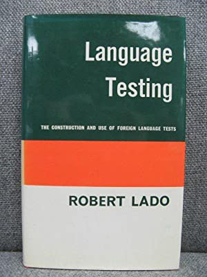 Language Testing: The Construction and Use of: Lado, Robert