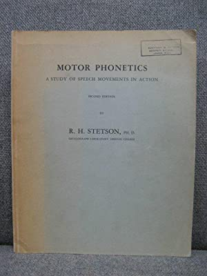 Motor Phonetics: A Study of Speech Movements in Action: Stetson, R.H.