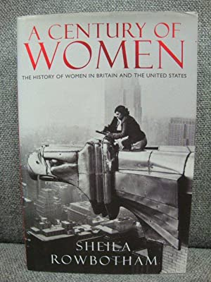 A Century of Women: The History of Women in Britain and the United States