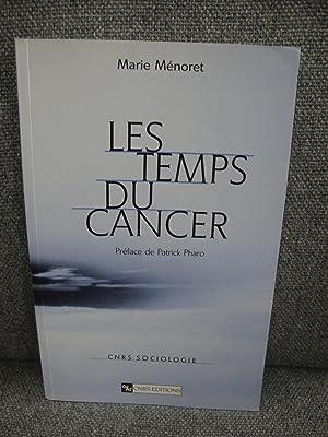Les Temps Du Cancer (CNRS Sociologie): Menoret, Marie