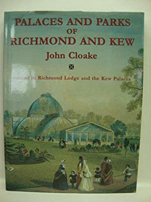 Palaces and Parks of Richmond and Kew: Volume 2: Richmond Lodge and the Kew Palaces