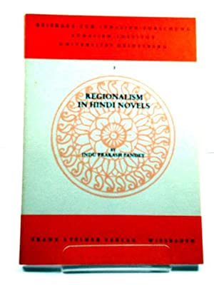 Regionalism in Hindi Novels (Beitrage Zur Sudasienforschung: Pandey, Indu Prakash