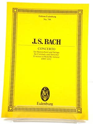 J. S. Bach: Concerto for Harpsichord and: Bach, Johann Sebastian;