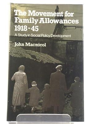 The Movement for Family Allowances 1918-45: A: Macnicol, John