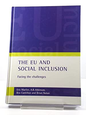 The EU and Social Inclusion: Facing the Challenges: Marlier, Eric; Atkinson, A.B.; Cantillon, Bea; ...