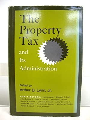 The Property Tax and Its Administration: Lynn Jr., Arthur D. (ed.)